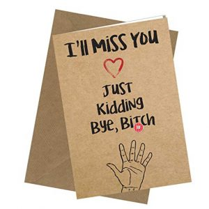 #277 SORRY YOUR LEAVING Miss You Bye Bit*h Office Leaving Work CARD / Comedy / Rude / Funny / Humour / Birthday / Valentine Card A4 folded to A5 (210 x 148mm when folded) By: Close to the Bone