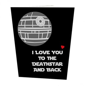 I Love You To The Death Star And Back Valentine's Day Card