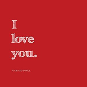 'I love you. Plain and simple.' Greeting Card Anniversary, Valentines, Love,