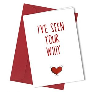 #106 I've seen your willy BIRTHDAY or VALENTINES DAY Greeting Card rude funny humour joke novelty crude cheek A4 folded to A5 (210 x 148mm when folded) By: Close to the Bone